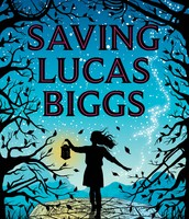 Saving Lucas Biggs (sold out)