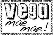 We are Vega mae mae!