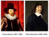 Francis Bacon & Rene` Descrates