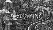 I believe in daydreams