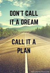 Don't call it a dream call it a plan-anomous