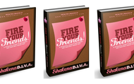 """FIRE Your Friends!"" get your copy today!"