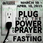 PLUG INTO THE POWER OF PRAYER AND FASTING