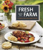 FRESH FROM THE FARM: A YEAR OF RECIPES AND STORIES by Susie Middleton
