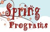 Programs Coming in Spring!
