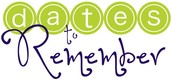 Dates to Remember...