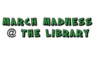 March Madness @ the Library