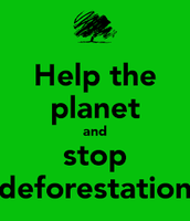What is the purpose for DEFORESTATION?