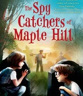 The Spy Catchers of Maple Hill by Megan Blakemore