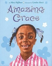 Amazing Grace by: Mary Hoffman