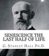 Senescence the Last Half of Life