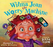 My favorite anxiety book: Wilma Jean the Worry Machine