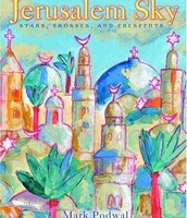 Jerusalem Sky: Stars, Crosses, and Crescents by Mark Podwal