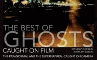 The best of ghosts caught on film : the paranormal and the supernatural caught on camera by Melvyn Willin, with Jim Eaton.