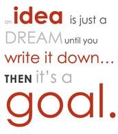 Dream Big!  Create Goals!  Make a Plan!