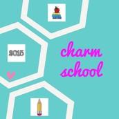 Charm School!