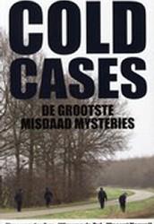 Eng, Timo van der. Cold Cases. De grootste misdaad misteries