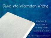 Diving into Information Writing Blog Series