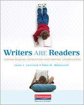 Writers ARE Readers: Use Reading Structures and Strategies to Nurture More Powerful Writers