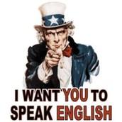 I want you to speak English!