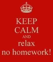 NO HOMEWORK THIS WEEK!