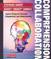 "Comprehension and Collaboration by Stephanie Harvey and Harvey ""Smokey"" Daniels"
