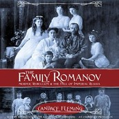The family Romanov [sound recording] : murder, rebellion, & the fall of imperial Russia by Candace Fleming