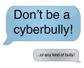Don't be a cyber bully.