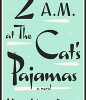 2 a.m. at The Cat's Pajamas : a novel by Marie-Helene Bertino