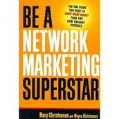 Be A Network Marketing Superstar by Mary Christensen