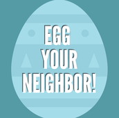 NOW- Egg your neighbor