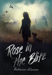 Rose in the Blitz by Olivia, 6SB