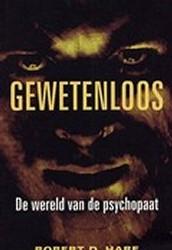Hare, Robert D. Gewetenloos, de wereld van een psychopaat.