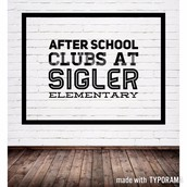 Check out the After School Clubs at Sigler Elementary