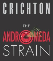 The Adromeda Strain by Michael Crichton