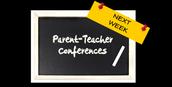 Parent-Teacher Conferences are NEXT WEEK!