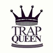 There my trap queen!!