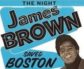 James Brown saved Boston