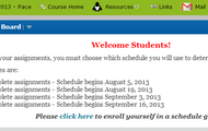 Make sure you enroll yourself in a schedule group