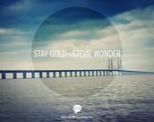 """Stay Gold"" Stevie Wonder"