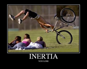 You loose to Inertia......