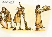 Our slaves have jobs. These jobs are farming, household work, serve as a clerk, and work in the silver mines.