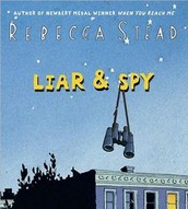 Liar and Spy by Rebecca Stead