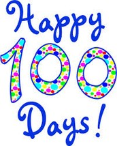 HAPPY 100TH DAY OF SCHOOL - WEDNESDAY, FEBRUARY 10TH!