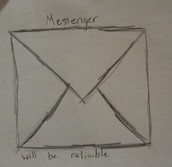 """If this message is received, we will know the messenger is reliable"""