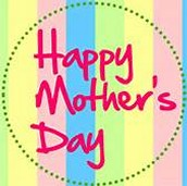 May 8th ~ Mother's Day