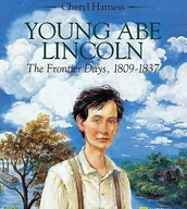 Young Abe Lincoln by: Cheryl Harness