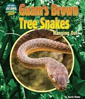 Guam's Brown Tree Snakes: Hanging Out (They Don't Belong)