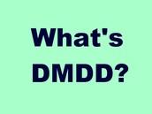DMDD Overview: