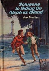 Someone is Hiding on Alcatraz Island: By Eve Bunting